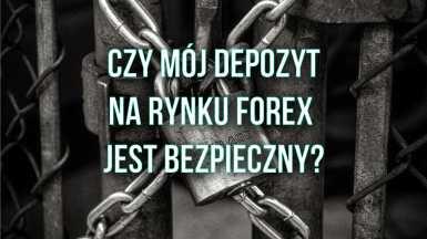 Czy mój depozyt na rynku Forex jest bezpieczny?